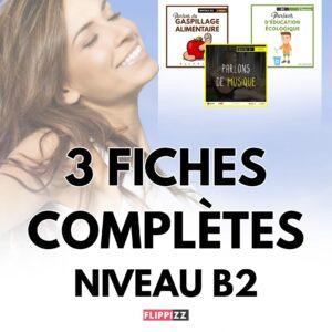 3 fiches complètes niveau B2 -FLIPPIZZ