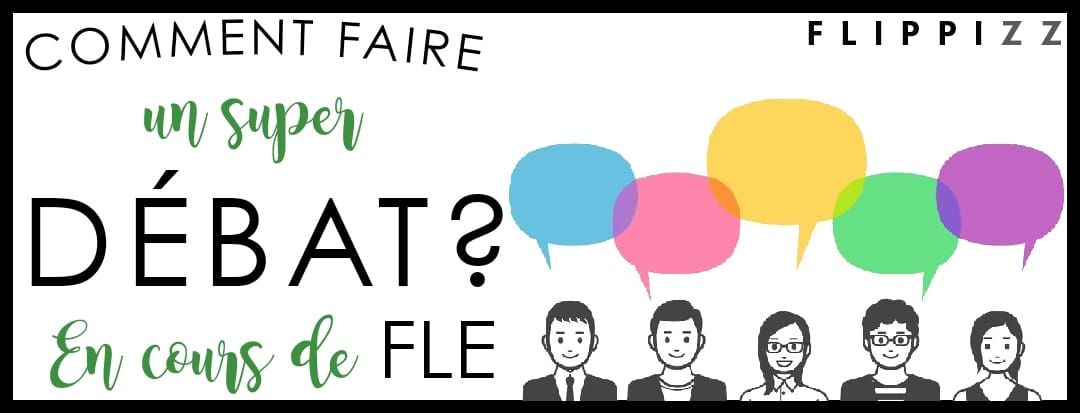 Comment faire un débat en FLE?